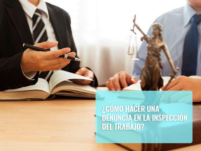 Cómo hacer una denuncia en la inspección del trabajo