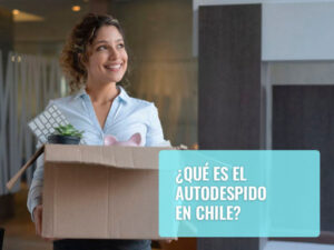 Qué es el autodespido en Chile