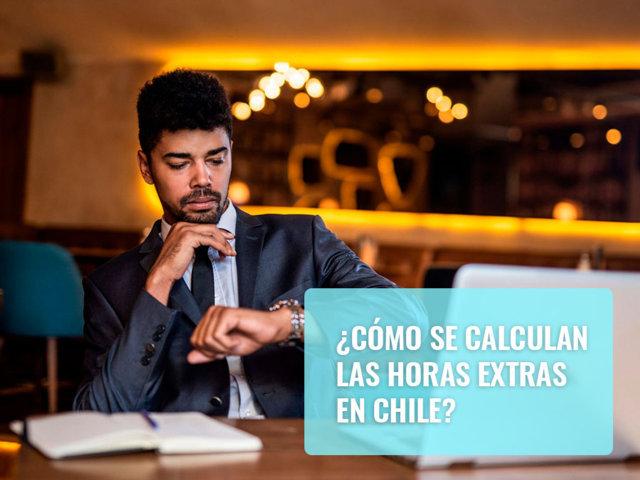 Cómo se calculan las horas extras en Chile