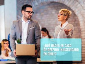 Qué hacer en caso de despido injustificado en Chile